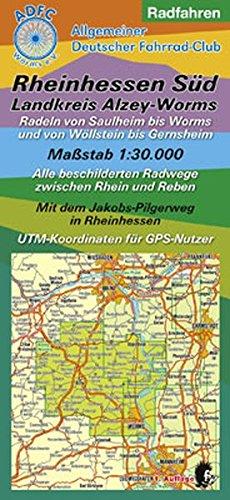 Radfahren - Rheinhessen Süd / Landkreis Alzey-Worms: Radeln von Saulheim bis Worms und von Wöllstein bis Gernsheim Maßstab 1:30.000 Alle beschilderten ... mit ADFC-Tourenvorschlägen)
