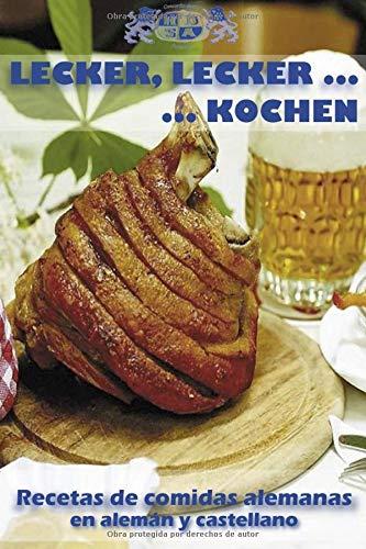 Lecker, lecker...kochen: Recetas de comidas alemanas en alemán y castellano