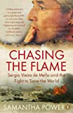 Chasing the Flame: Sergio Vieira de Mello and the Fight to Save the World (English Edition)