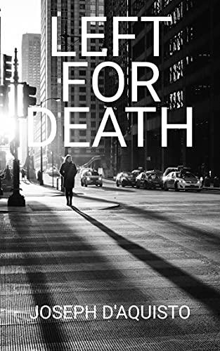 Left for Death: A Noir Detective Novella by [Joseph D'Aquisto]
