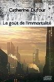Le goût de l'immortalité - Mnémos Editions - 20/09/2012