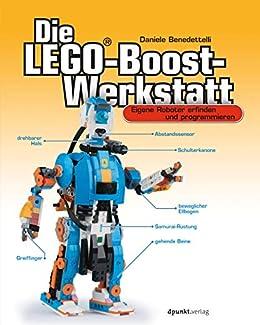 Die LEGO®-Boost-Werkstatt: Eigene Roboter erfinden und programmieren (German Edition) by [Daniele Benedettelli, Volkmar Gronau]