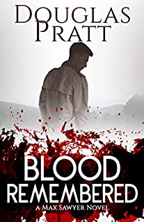 Blood Remembered (Max Sawyer Book 1)
