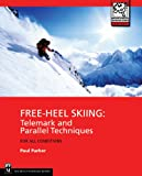 Free Heel Skiing: Telemark and Parallel Techniques for All Conditions, 3rd Edition (Mountaineers Outdoor Expert) (English Edition)