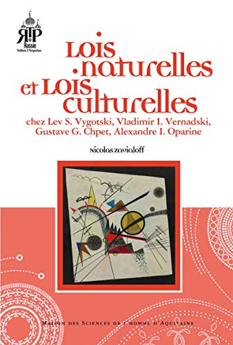 Lois naturelles et lois culturelles: Chez Lev S. Vygotski, Vladmir I. Vernadski, Gustave G. Chpet, Alexandre I. Oparine (French Edition)