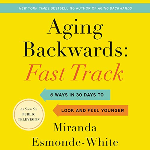 Aging Backwards: Fast Track audiobook cover art