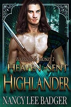 Heaven-Sent Highlander (Warriors in Bronze Book 2) by [Nancy Lee Badger]