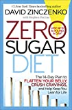 Zero Sugar Diet: The 14-Day Plan to Flatten Your Belly, Crush Cravings, and Help Keep You Lean for...