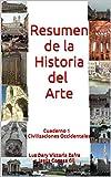 Resumen de la Historia del Arte: Cuaderno 1 Civilizaciones Occidentales