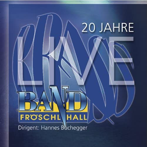 Brass Band Fröschl Hall, Florian Klingler & Lito Fontana