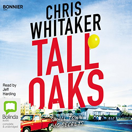Tall Oaks                   By:                                                                                                                                 Chris Whitaker                               Narrated by:                                                                                                                                 Jeff Harding                      Length: 9 hrs and 26 mins     1 rating     Overall 5.0