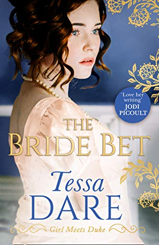 The Bride Bet: The brand new, must read regency romance of 2020 from Tessa Dare. A must read for fans of Jane Austen and Georgette Heyer (Girl meets Duke, Book 4) (English Edition)