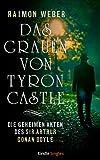 Raimon Weber: Das Grauen von Tyron Castle (Die geheimen Akten des Sir Arthur Conan Doyle 01)