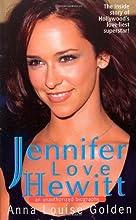 Jennifer Love Hewitt: An Unauthorized Biography