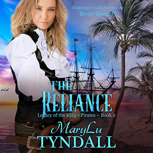 The Reliance     Legacy of the King's Pirates, Book 2              De :                                                                                                                                 MaryLu Tyndall                               Lu par :                                                                                                                                 Becky Doughty                      Durée : 11 h et 50 min     Pas de notations     Global 0,0