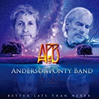Better Late Than Never by ANDERSON BAND PONTY (2013-05-03)