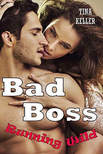 Bad Boss Running Wild von [Tina Keller]