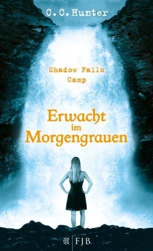 Shadow Falls Camp - Erwacht im Morgengrauen: Band 2 von C.C. Hunter Ausgabe 2 (2012)