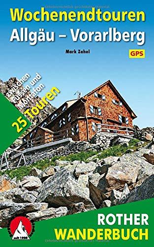Wochenendtouren Allgäu-Vorarlberg: 25 Touren zwischen Füssen und Montafon. Mit GPS-Daten (Rother Wanderbuch)