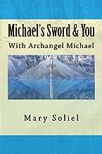 Michael's Sword & You: With Archangel Michael