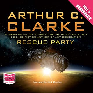 Rescue Party                   By:                                                                                                                                 Arthur C. Clarke                               Narrated by:                                                                                                                                 Nick Boulton                      Length: 1 hr and 4 mins     19 ratings     Overall 4.4