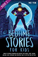 Bedtime Stories for Kids - Book 2: Stimulate Exploration, Imagination and Creativity with Nature, Seasons, Unicorns, Dinosaurs, Aliens, Superheroes and Meditation Stories to Help Relax and Sleep Well.
