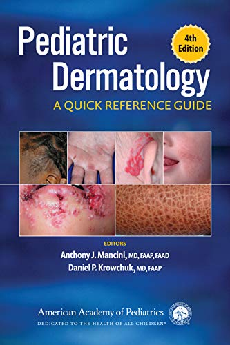 Compare Textbook Prices for Pediatric Dermatology: A Quick Reference Guide 4 Edition ISBN 9781610024587 by Mancini MD  FAAP  FAAD, Dr. Anthony J.,Krowchuk MD  FAAP, Dr. Daniel P.