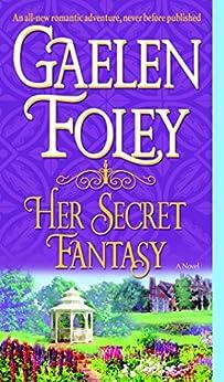 Her Secret Fantasy: A Novel (Spice Trilogy Book 2) by [Gaelen Foley]
