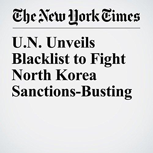 U.N. Unveils Blacklist to Fight North Korea Sanctions-Busting copertina