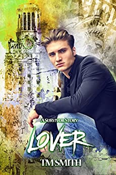 Lover (Survivor trilogy book 1 2) by [T.M. Smith, Rhys Ethan Ethereal Ealain, Flat Earth  Editing]