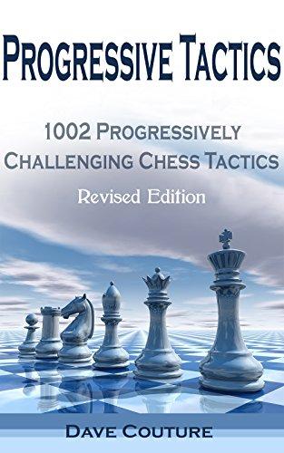 Progressive Tactics: 1002 Progressively Challenging Chess Tactics