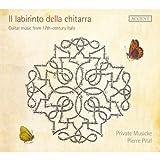 Il labirinto della chitarra - Italienische Gitarrenmusik des 17. Jahrhunderts - Private Musicke