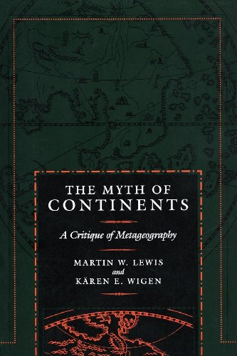 The Myth of Continents: A Critique of Metageography (English Edition)