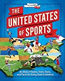 The United States of Sports: An Atlas of Teams, Stats, Stars, and Facts for Every State in America...