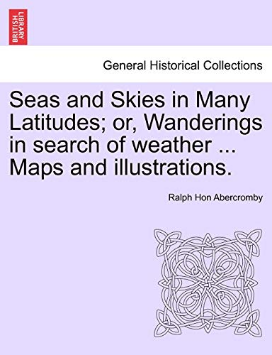 Abercromby, R: Seas and Skies in Many Latitudes; or, Wanderi