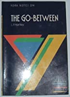 """York Notes on L.P.Hartley's """" Go-between """" (Longman Literature Guides)"""