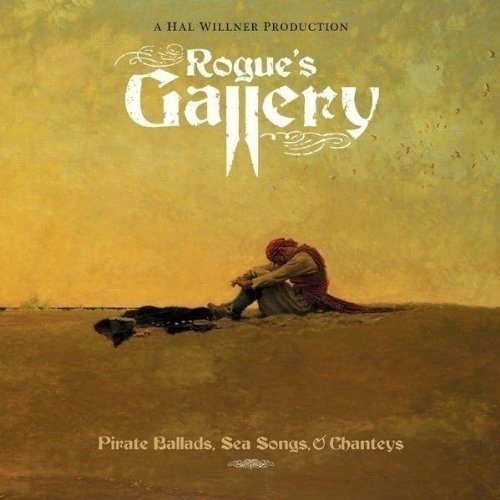 Rouges Gallery Pirate Ballads Sea Songs & Chanteys by Rouges Gallery Pirate Ballads Sea Songs & Chanteys