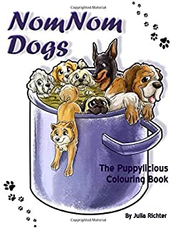 NomNom Dogs: The Puppylicious Colouring Book