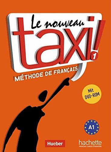 Le nouveau taxi ! 1: Le nouveau taxi !: Band 1 (Ausgabe für den deutschsprachigen Raum).Méthode de Français / Kursbuch mit DVD-ROM