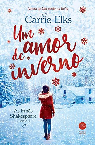 Um amor de inverno - As irmãs Shakespeare - vol. 2 por [Carrie Elks]
