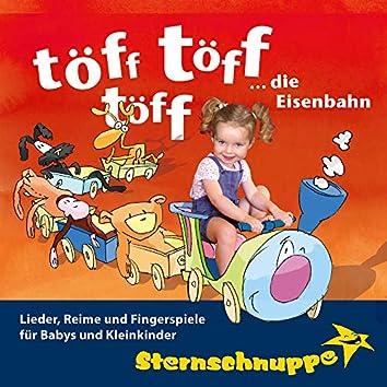 Töff töff töff ... Die Eisenbahn: Lieder, Reime und Fingerspiele für Babys und Kleinkinder