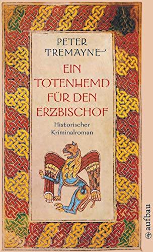 Ein Totenhemd für den Erzbischof: Historischer Kriminalroman (Schwester Fidelma ermittelt 2)