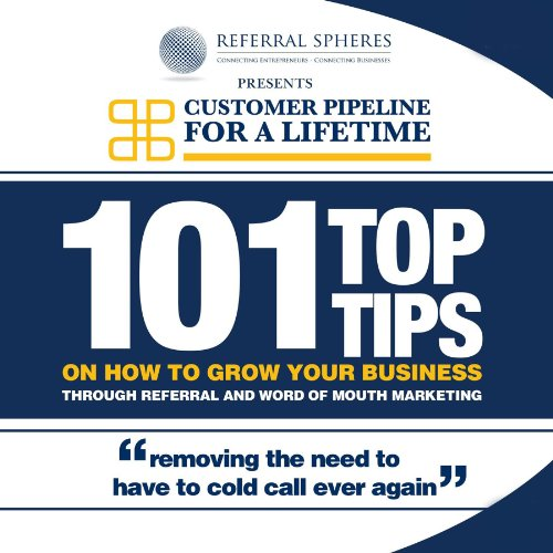 101 Top Tips on How to Grow Your Business Through Referral and Word of Mouth Marketing audiobook cover art