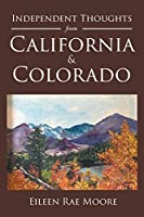 Independent Thoughts from California and Colorado