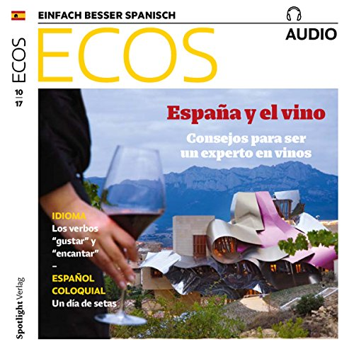 ECOS Audio - España y el vino. 10/2017     Spanisch lernen Audio - Spanien und der Wein              By:                                                                                                                                 Covadonga Jimenez                               Narrated by:                                                                                                                                 div.                      Length: 49 mins     Not rated yet     Overall 0.0