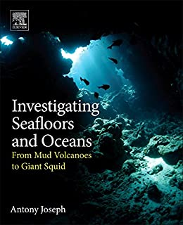 Investigating Seafloors and Oceans: From Mud Volcanoes to Giant Squid