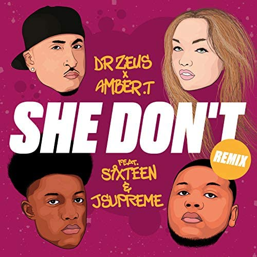 Dr Zeus, Amber T feat. SIXTEEN AND JSUPREME feat. SIXTEEN AND JSUPREME