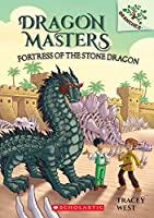 Fortress of the Stone Dragon (Dragon Masters)