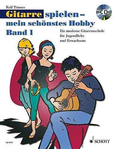 Gitarre spielen - mein schönstes Hobby: Die moderne Gitarrenschule für Jugendliche und Erwachsene. Band 1. Gitarre. Ausgabe mit CD. by Rolf Tönnes (2002-07-10)