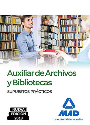 Auxiliar de Archivos y Bibliotecas. Supuestos Prácticos